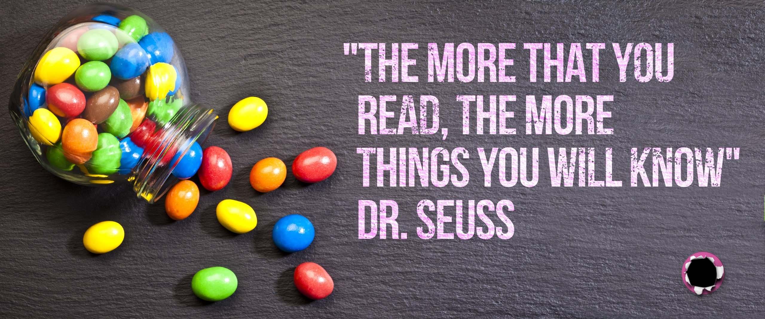 The more that you read, the more things you will know. Sugar Bullet Marketing Blog.